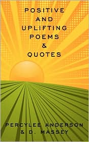 Positive And Uplifting Poems & Quotes - Percylee Anderson & D. Massey