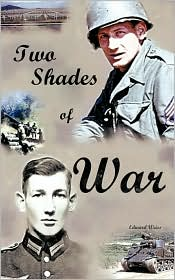 Two Shades Of War - Edward Weiss