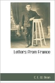 Letters From France - C. E. W. Bean