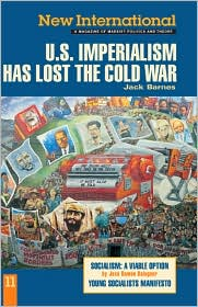 New International no. 11: US Imperialism Has Lost the Cold War - Jack Barnes, Mary-Alice Waters, José Ramón Balaguer