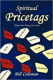 Spiritual Pricetags: Things that Money Can't Buy - Bill Coleman