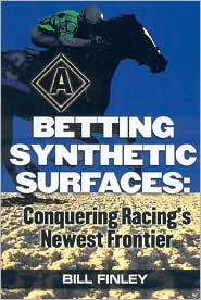 Betting Synthetic Surfaces: Conquering Racing's Newest Frontier - Bill Finley