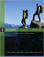 Concepts of Fitness and Wellness: A Comprehensive Lifestyle Approach - Charles B. Corbin, Gregory J. Welk, William R. Corbin, Karen A. Welk
