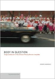 Body in Question: Image and Illusion in Two Chinese Films by Director Jiang Wen - Jerome Silbergeld