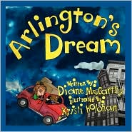 Arlington's Dream - Diane Marie Mccarthy