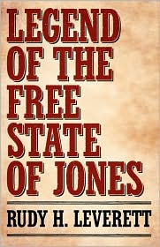 Legend of the Free State of Jones - Rudy H. Leverett