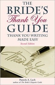 The Bride's Thank-You Guide: Thank-You Writing Made Easy - Pamela A. Lach