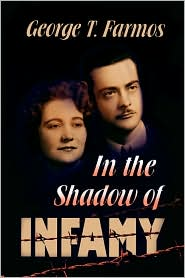 In The Shadow Of Infamy - George T. Farmos