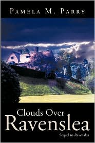 "Clouds Over Ravenslea: Sequel to ""Ravenslea"""
