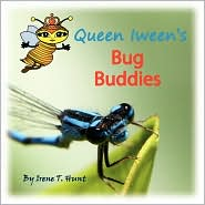 Queen Iween's Bug Buddies - Irene T Hunt