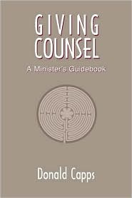 Giving Counsel: A Minister's Guidebook - Donald Capps