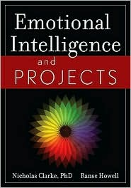 Emotional Intelligence and Projects - Nicholas Clarke, Ranse Howell