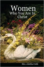 Women Who You Are in Christ - Joletha Cobb
