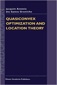 Quasiconvex Optimization and Location Theory - J.A. dos Santos Gromicho