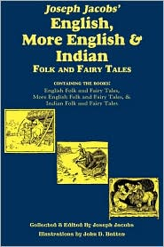 Joseph Jacobs' English, More English, And Indian Folk And Fairy Tales - Joseph Jacobs