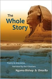 The Whole Story - Poetry & Anecdotes - Ngoma Bishop
