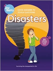Good Answers to Tough Questions Disasters - Joy Berry, Bartholomew (Illustrator)