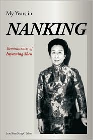 My Years In Nanking - Inyeening Shen