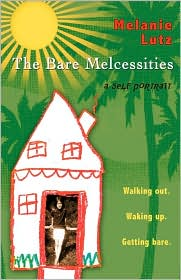 The Bare Melcessities: Walking out. Waking up. Getting Bare