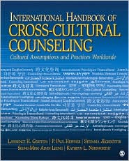 International Handbook of Cross-Cultural Counseling: Cultural Assumptions and Practices Worldwide - Lawrence (Larry) H. Gerstein (Editor), P. Paul Heppner (Editor), Kathryn L. Norsworthy (Editor), Stefania Aegisdottir (Editor),