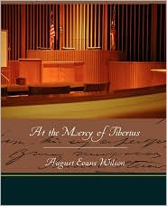 At The Mercy Of Tiberius - August Evans Wilson