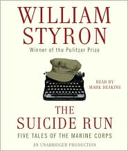 The Suicide Run: Five Tales of the Marine Corps - William Styron, Read by Mark Deakins