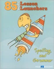 85 More Lesson Launchers: Spelling and Grammar - Walch
