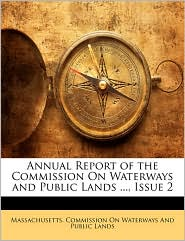 Annual Report Of The Commission On Waterways And Public Lands ..., Issue 2