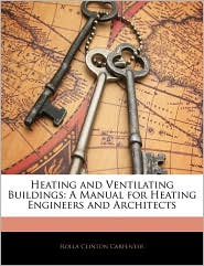 Heating And Ventilating Buildings - Rolla Clinton Carpenter