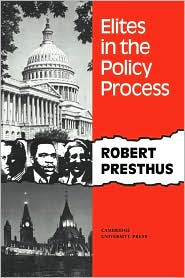 Elites in the Policy Process - Robert Presthus, Presthus Robert