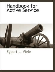 Handbook For Active Service - Egbert L. Viele
