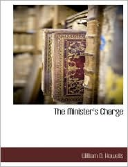 The Minister's Charge - William D. Howells