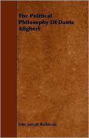 The Political Philosophy of Dante Aligheri