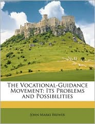 The Vocational-Guidance Movement - John Marks Brewer