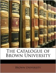 The Catalogue of Brown University - Created by Brown University