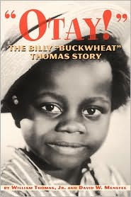Otay! - The Billy Buckwheat Thomas Story - Jr. William Thomas