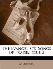 The Evangelists' Songs Of Praise, Issue 2 - . Anonymous