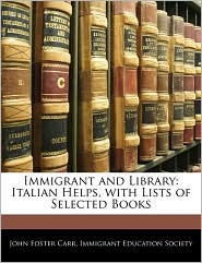 Immigrant And Library - John Foster Carr, Created by Education S Immigrant Education Society