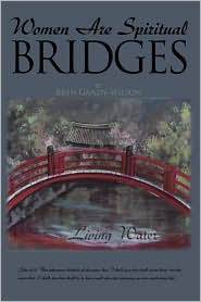 Women Are Spiritual Bridges - Bren Gandy-Wilson