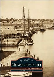 Newburyport, Massachusetts (Images of America Series) - John Hardy Wright