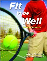 Fit To Be Well: Essential Concepts - Alton L. Thygerson, Brigham Young University, Steven M. Thygerson