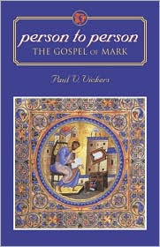 Person to Person: The Gospel of Mark - Paul V. Vickers