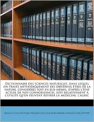 Dictionnaire Des Sciences Naturelles, Dans Lequel on Traite M Thodiquement Des Diff Rens Tres de La Nature, Consid R S Soit En Eux-M Mes, D'Apr S L' T - Metcalf Collection Ncrs, Frederic Georges Cuvier, Tippmann Collection Ncrs