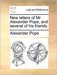 New letters of Mr Alexander Pope, and several of his friends. - Alexander Pope