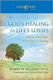 God's Healing for Life's Losses: How to Find Hope When Your're Hurting - Robert W. Kellemen
