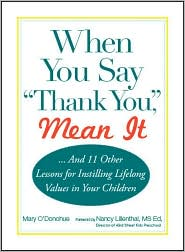 When You Say 'Thank You,' Mean It: And 11 Other Lessons for Instilling Lifelong Values In Your Children - Mary O?Donohue