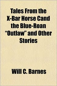 Tales from the X-Bar Horse Cand the Blue-Roan