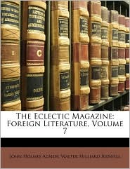 The Eclectic Magazine: Foreign Literature, Volume 7 - John Holmes Agnew, Walter Hilliard Bidwell