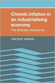 Chronic Inflation in an Industrializing Economy: The Brazilian Experience - Vincent Parkin