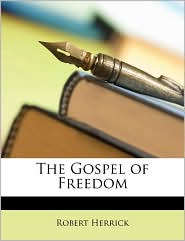 The Gospel of Freedom - Robert Herrick
